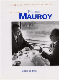 Pierre Mauroy - Pierre Mauroy - Entretiens.