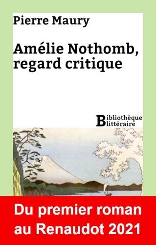 Pierre Maury - Amélie Nothomb, regard critique.