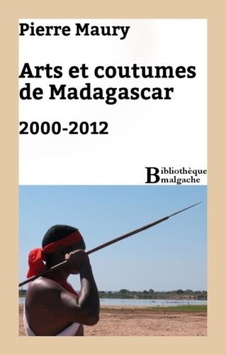 Pierre Maury - Arts et coutumes de Madagascar. 2000-2012.