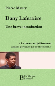 Pierre Maury - Dany Laferrière, une brève introduction.