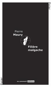 Pierre Maury - Filière malgache.