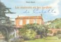 Pierre Maury - Les maisons et les jardins de Colette.