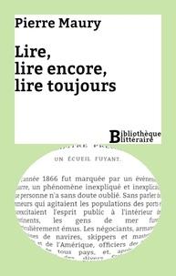 Pierre Maury - Lire, lire encore, lire toujours.