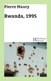 Pierre Maury - Rwanda, 1995.