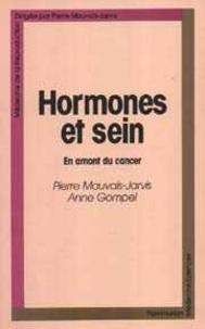 Pierre Mauvais-Jarvis et Anne Gompel - Hormones et sein - En amont du cancer.