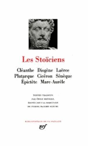 Emile Bréhier et Pierre-Maxime Schuhl - Les Stoïciens.