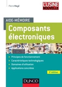 Pierre Mayé - Aide-mémoire Composants électroniques - 5e édition.