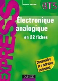 Pierre Mayé - Electronique analogique - en 22 fiches.
