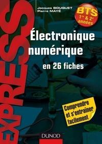 Pierre Mayé et Jacques Bouquet - Électronique numérique en 26 fiches.