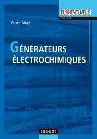 Pierre Mayé - Générateurs électrochimiques - Piles, accumulateurs et piles à combustible.