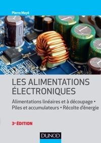 Pierre Mayé - Les alimentations électroniques - 3e éd..