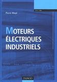 Pierre Mayé - Moteurs électriques industriels.