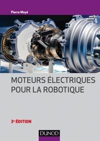 Pierre Mayé - Moteurs électriques pour la robotique - 3e éd.