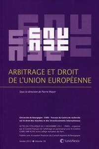 Pierre Mayer - Arbitrage et droit de l'Union européenne.
