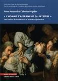 """Pierre Mazeaud et Catherine Puigelier - """"L'homme s'affranchit du mystère"""" - Une histoire de la tolérance et de la transplantation Tome 1."""