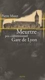Pierre Mazet - Les Meurtres peu conventionnels Tome 5 : Meurtre peu conventionnel Gare de Lyon.