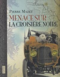 Pierre Mazet - Menace sur la croisière noire.