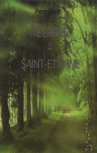 Pierre Mazet - Meurtre à Saint-Etienne.
