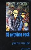Pierre Meige - 18 extrême rock.