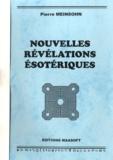 Pierre Meinsohn - Nouvelles révélations ésotériques.