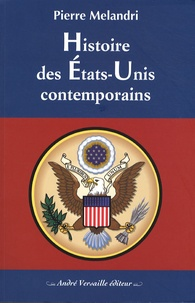 Pierre Melandri - Histoire des Etats-Unis contemporains.