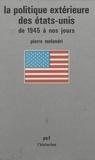 Pierre Melandri - La Politique extérieure des États-Unis, de 1945 à nos jours.