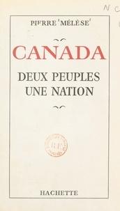 Pierre Mélèse et Ken Bell - Canada - Deux peuples, une nation.