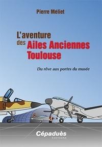 L'aventure des Ailes Anciennes Toulouse - Du rêve aux portes du musée.pdf