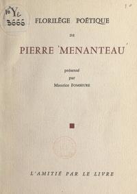 Pierre Menanteau et Maurice Fombeure - Florilège poétique de Pierre Menanteau.