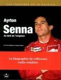 Pierre Ménard et Jacques Vassal - Ayrton Senna - Au-delà de l'exigence.