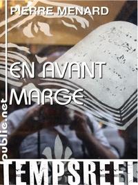 Pierre Ménard - En avant marge - et si on déchirait la page 48 de tous les livres ?.