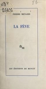 Pierre Ménard - La fève.
