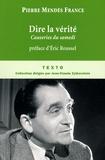Pierre Mendès France - Dire la vérité - Causeries du samedi, juin 1954 - février 1955.