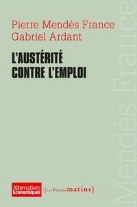 Pierre Mendès France et Gabriel Ardant - L'austérité contre l'emploi.