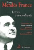Pierre Mendès France et Laure Aumasson - Lettres à une militante - Correspondance de Laure Aumasson et Pierre Mendès France.