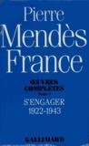 Pierre Mendès France - Oeuvres complètes  / Pierre Mendès France Tome 1 - S'engager.