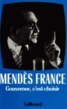 Pierre Mendès France - Oeuvres complètes  / Pierre Mendès France  Tome 3 - Gouverner, c'est choisir, 1954-1955.