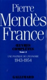 Pierre Mendès France - Oeuvres complètes - Tome 2, Une Politique de l'économie (1943-1954).