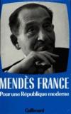Pierre Mendès France - Oeuvres complètes - Tome 4, Pour une République moderne (1955-1962).