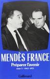 Pierre Mendès France - Préparer l'avenir 1963-1973.