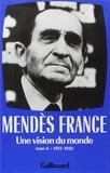 Pierre Mendès France - Une vision du monde (1974-1982).