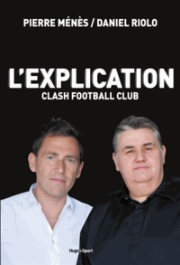 Pierre Ménès et Daniel Riolo - L'explication - Clash Football Club.