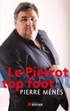 Pierre Ménès - Le Pierrot top foot.