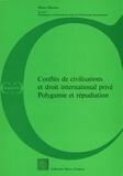 Pierre Mercier - Conflits de civilisations et droit international privé - Polygamie et répudiation.