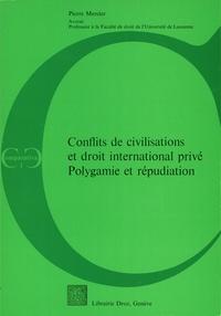 Conflits de civilisations et droit international privé - Polygamie et répudiation.pdf