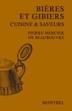Pierre Mercier de Beaurouvre - Bières et gibiers - Cuisine & saveurs.