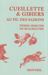 Pierre Mercier de Beaurouvre - Cueillette & gibiers au fil des saisons.