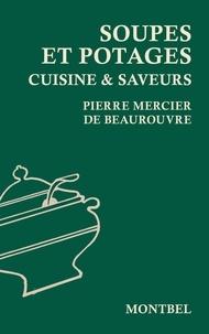 Pierre Mercier de Beaurouvre - Soupes et potages.