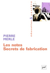 Pierre Merle - Les notes - Secrets de fabrication.