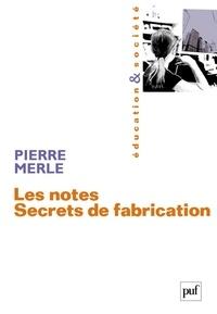 Pierre Merle - Les notes - Secrets de fabrication.